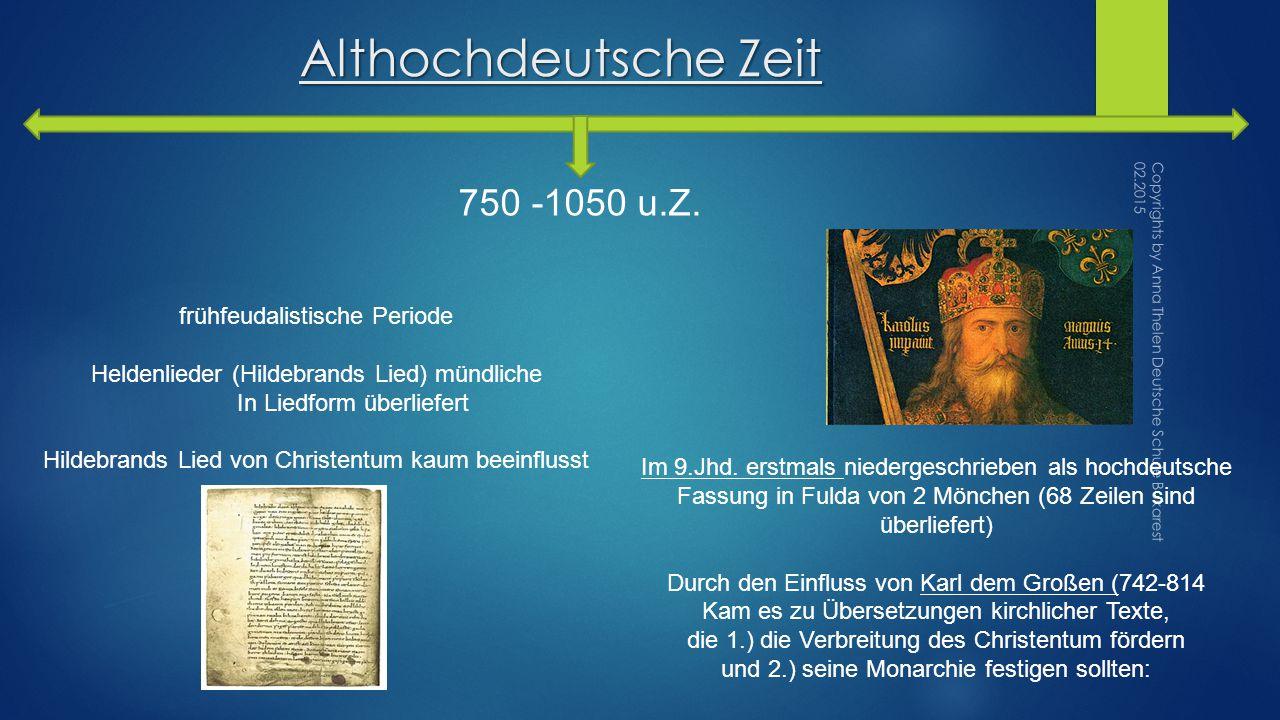 Althochdeutsche Zeit 750 -1050 u.Z. frühfeudalistische Periode