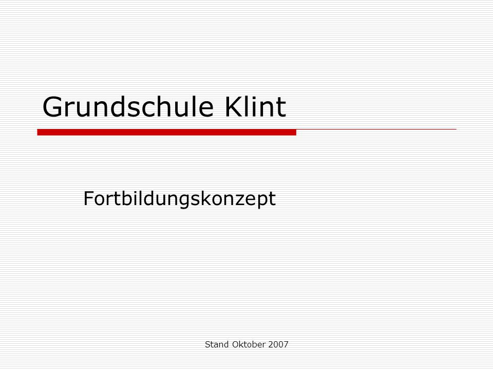 Grundschule Klint Fortbildungskonzept Stand Oktober 2007