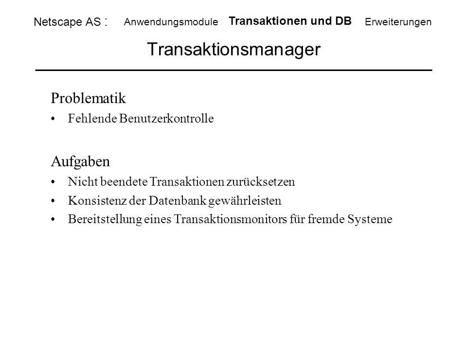 Transaktionsmanager Problematik Aufgaben Fehlende Benutzerkontrolle