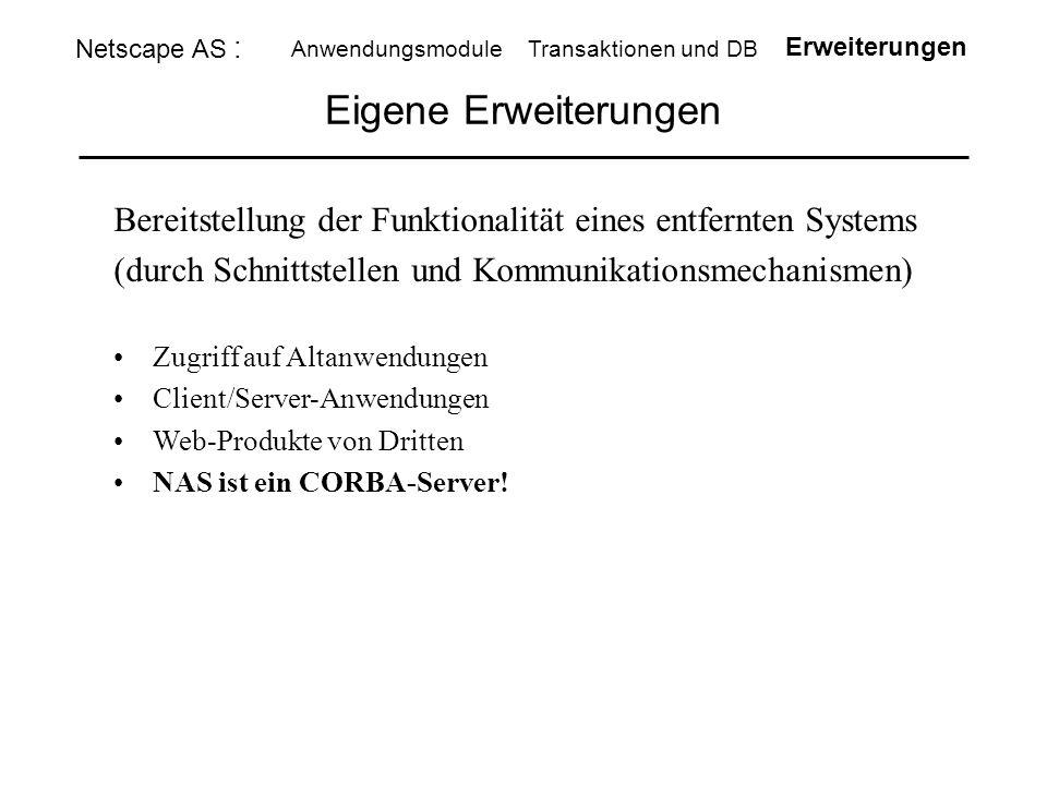 Netscape AS : Anwendungsmodule. Transaktionen und DB. Erweiterungen. Eigene Erweiterungen.