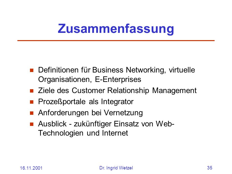 Zusammenfassung Definitionen für Business Networking, virtuelle Organisationen, E-Enterprises. Ziele des Customer Relationship Management.