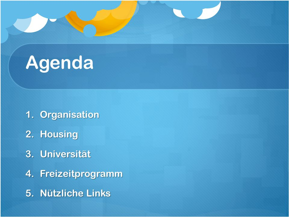 Agenda Organisation Housing Universität Freizeitprogramm