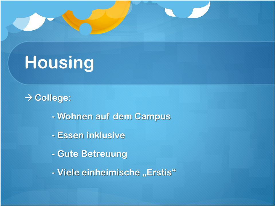 Housing College: - Wohnen auf dem Campus - Essen inklusive