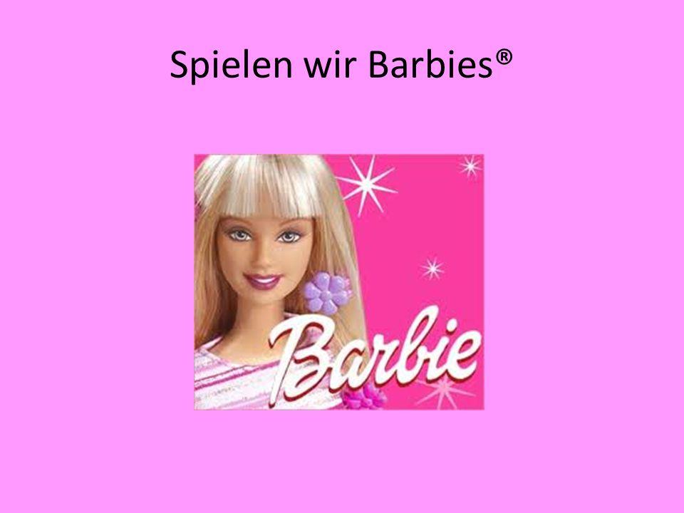 Spielen wir Barbies®