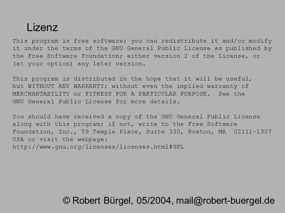 Lizenz © Robert Bürgel, 05/2004, mail@robert-buergel.de
