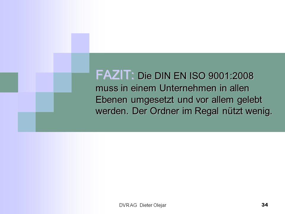 FAZIT: Die DIN EN ISO 9001:2008 muss in einem Unternehmen in allen Ebenen umgesetzt und vor allem gelebt werden. Der Ordner im Regal nützt wenig.