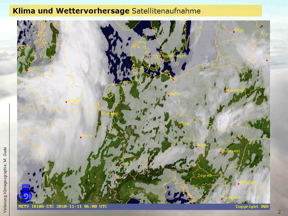 Klima und Wettervorhersage Satellitenaufnahme