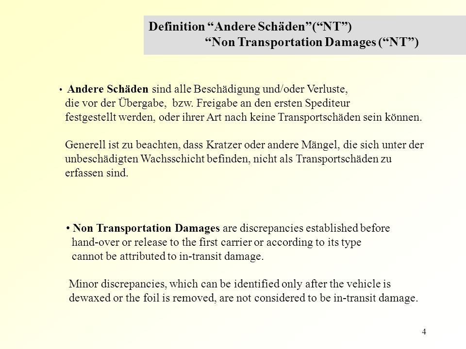 Definition Andere Schäden ( NT ) Non Transportation Damages ( NT )
