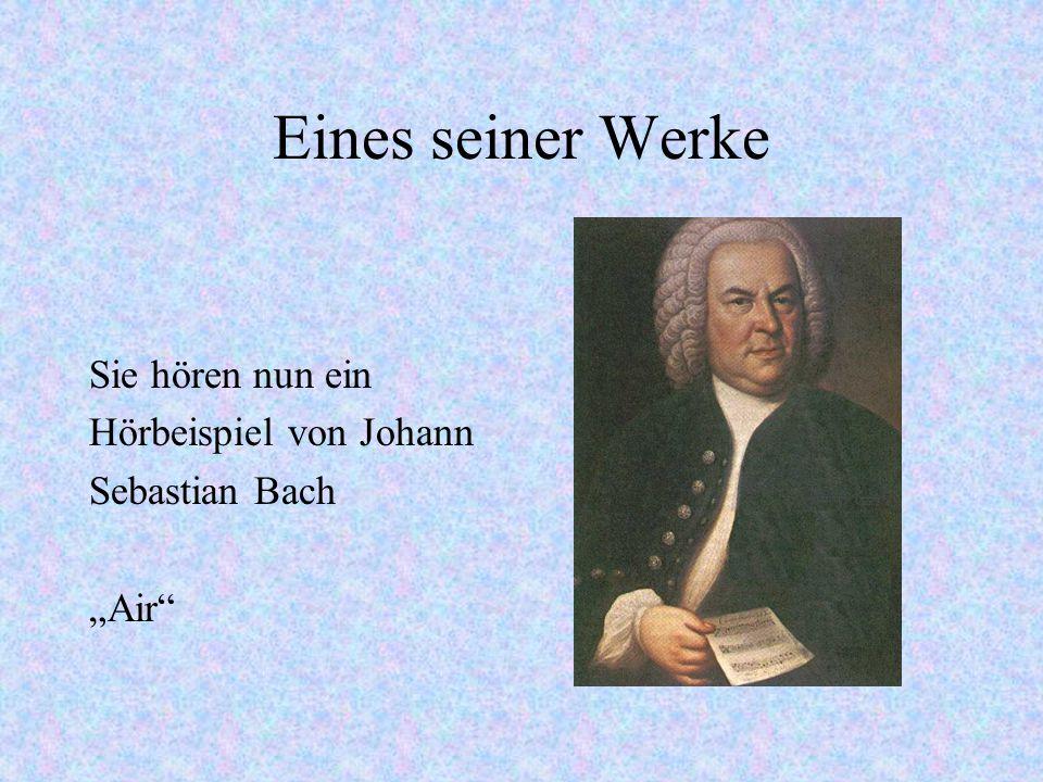 Eines seiner Werke Sie hören nun ein Hörbeispiel von Johann