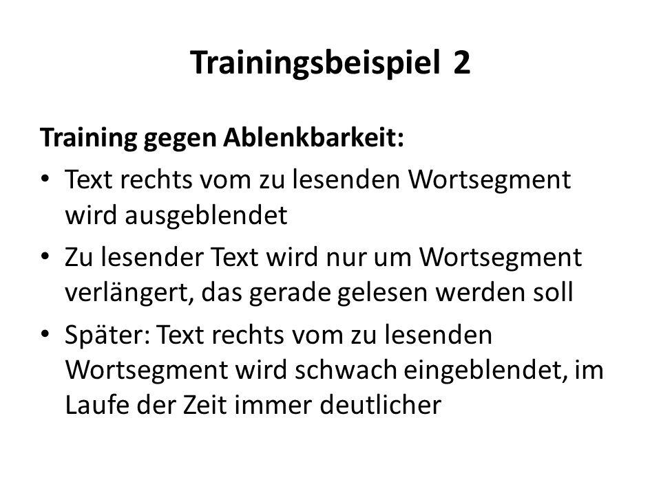 Trainingsbeispiel 2 Training gegen Ablenkbarkeit: