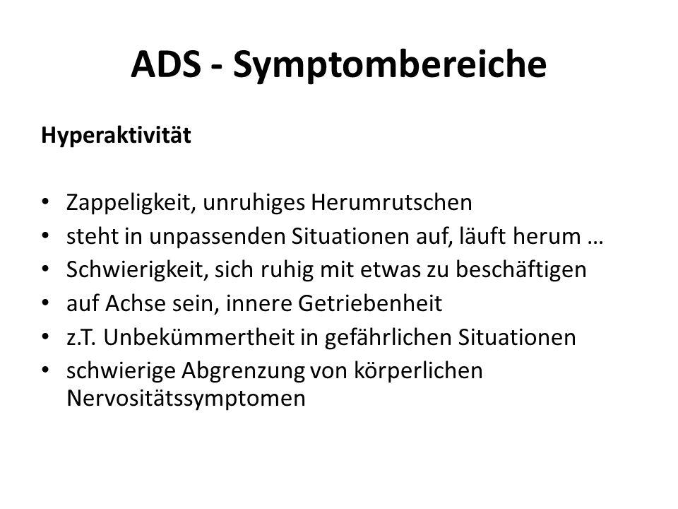 ADS - Symptombereiche Hyperaktivität
