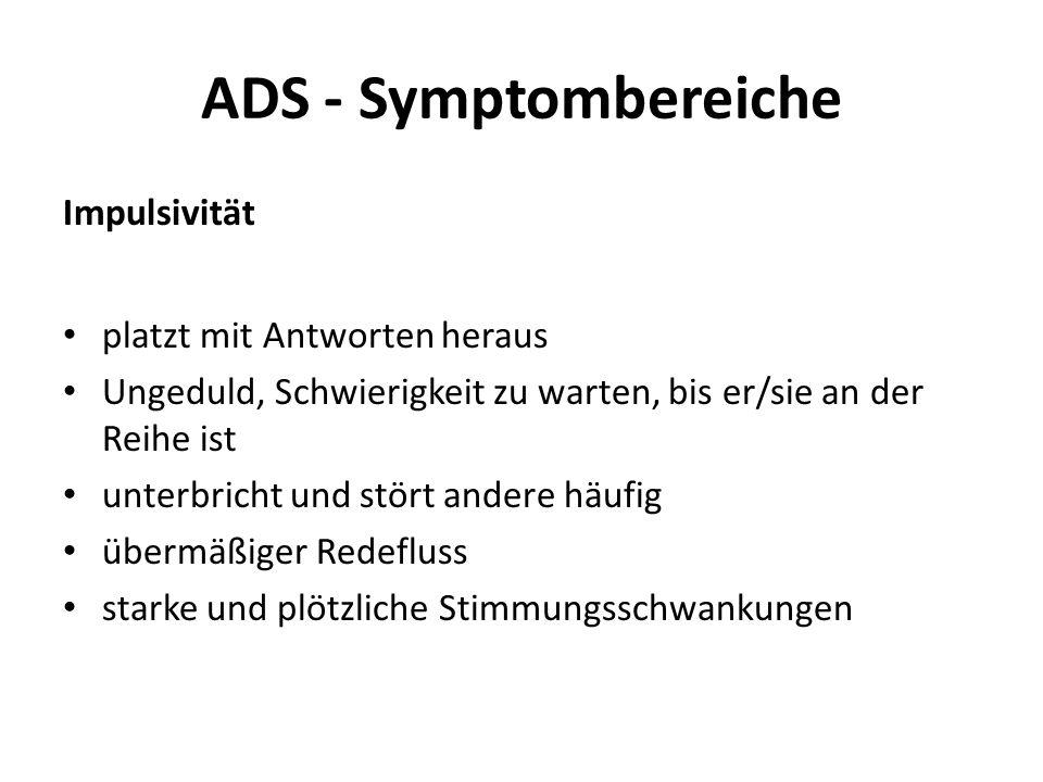 ADS - Symptombereiche Impulsivität platzt mit Antworten heraus