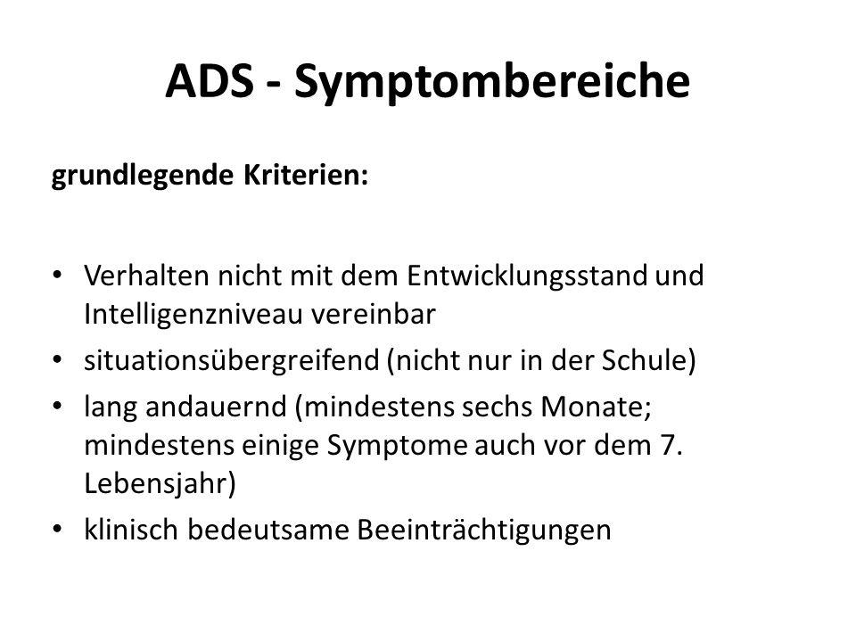 ADS - Symptombereiche grundlegende Kriterien: