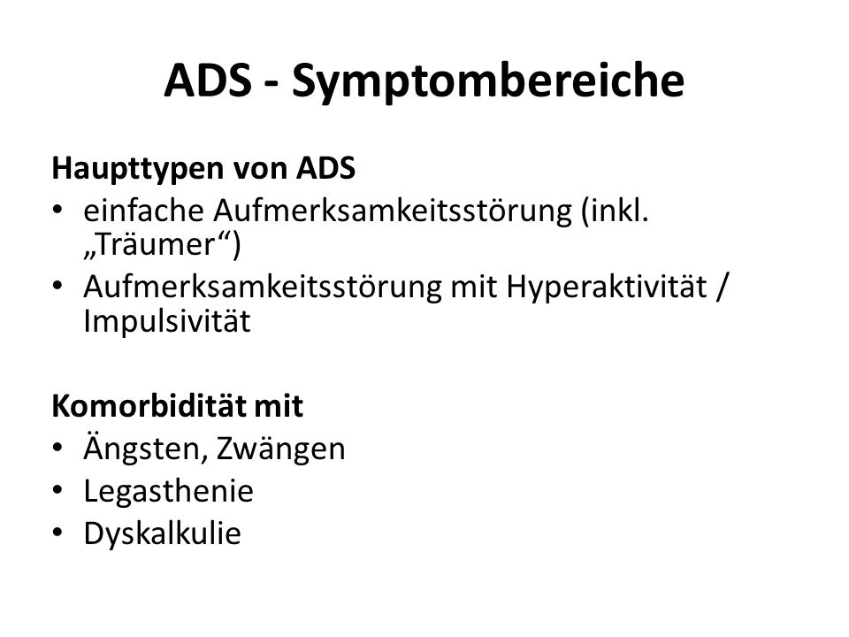 ADS - Symptombereiche Haupttypen von ADS