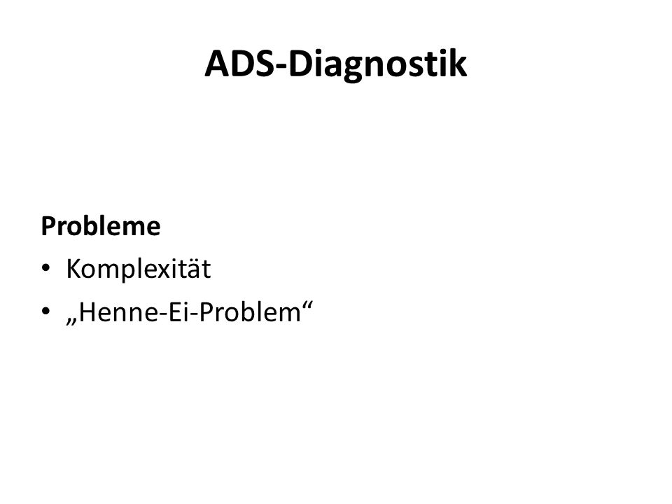 "ADS-Diagnostik Probleme Komplexität ""Henne-Ei-Problem"