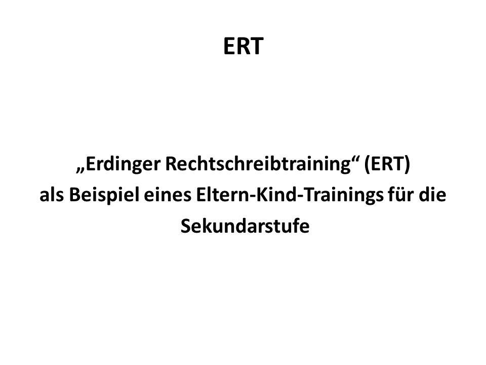 """ERT""""Erdinger Rechtschreibtraining (ERT) als Beispiel eines Eltern-Kind-Trainings für die Sekundarstufe"""
