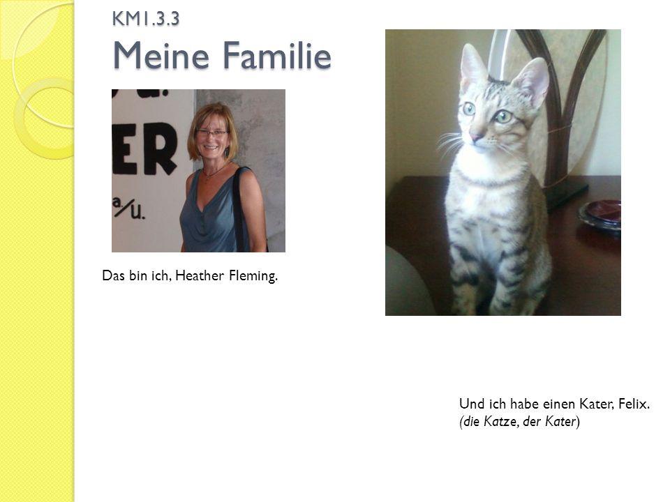 KM1.3.3 Meine Familie Das bin ich, Heather Fleming.