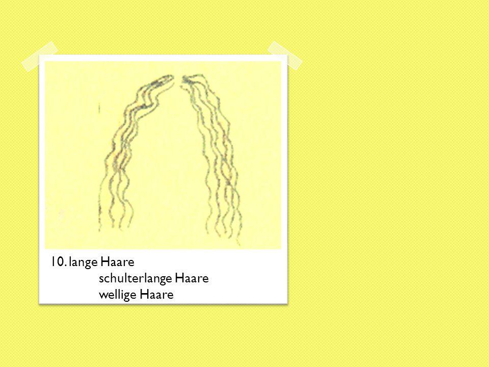 10. lange Haare schulterlange Haare wellige Haare