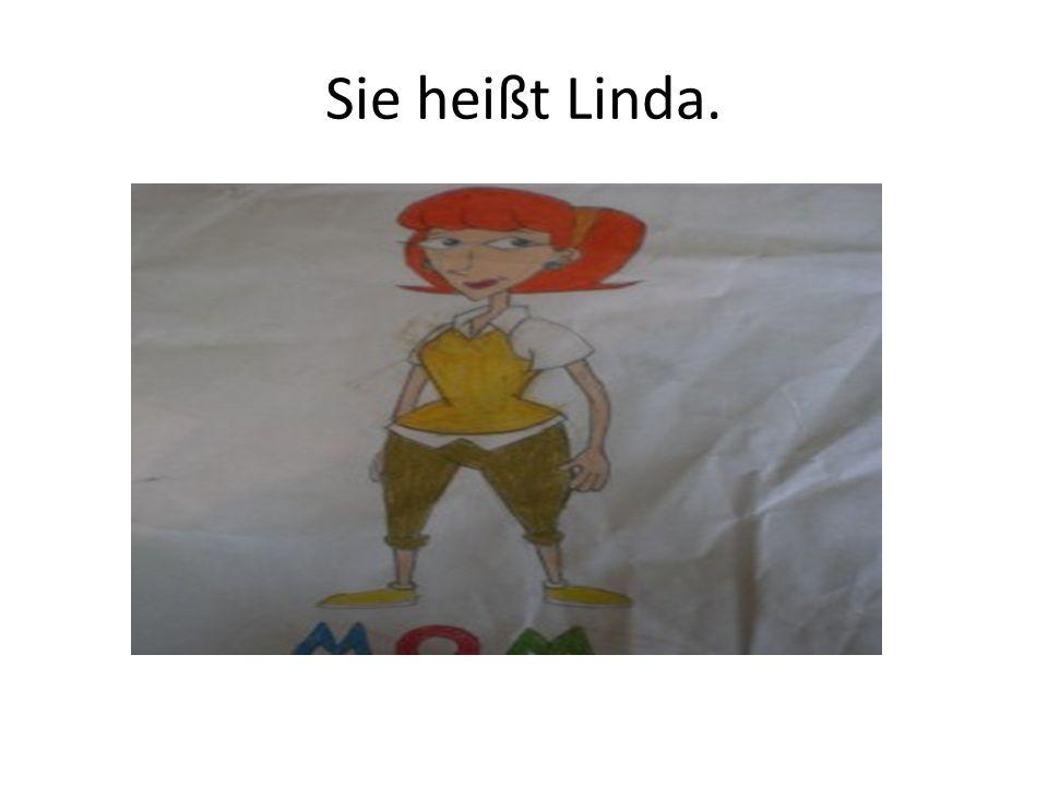 Sie heißt Linda.