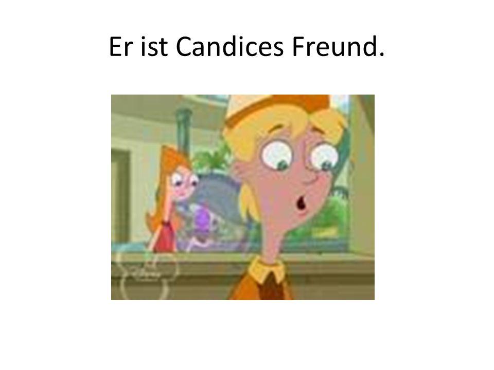 Er ist Candices Freund.