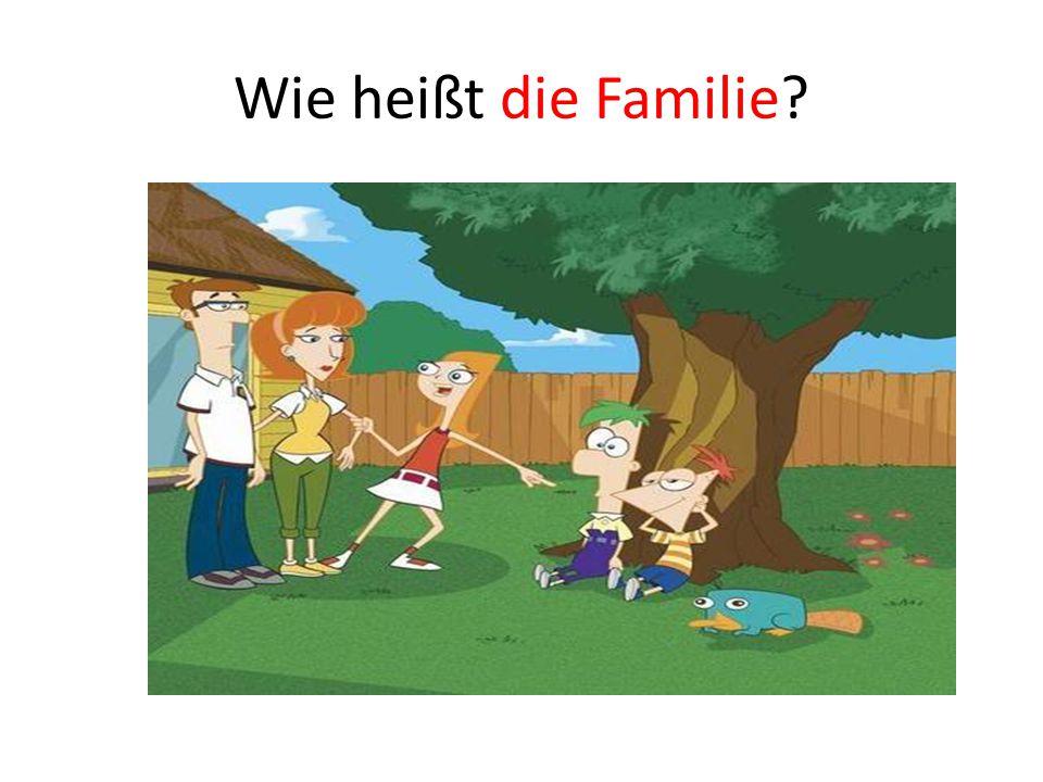 Wie heißt die Familie