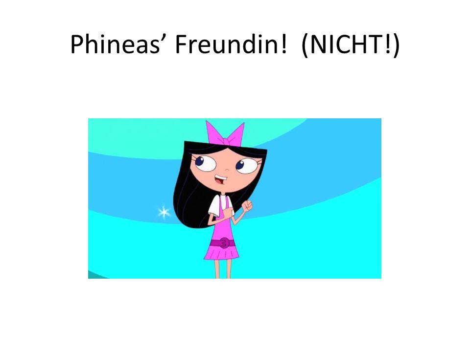 Phineas' Freundin! (NICHT!)