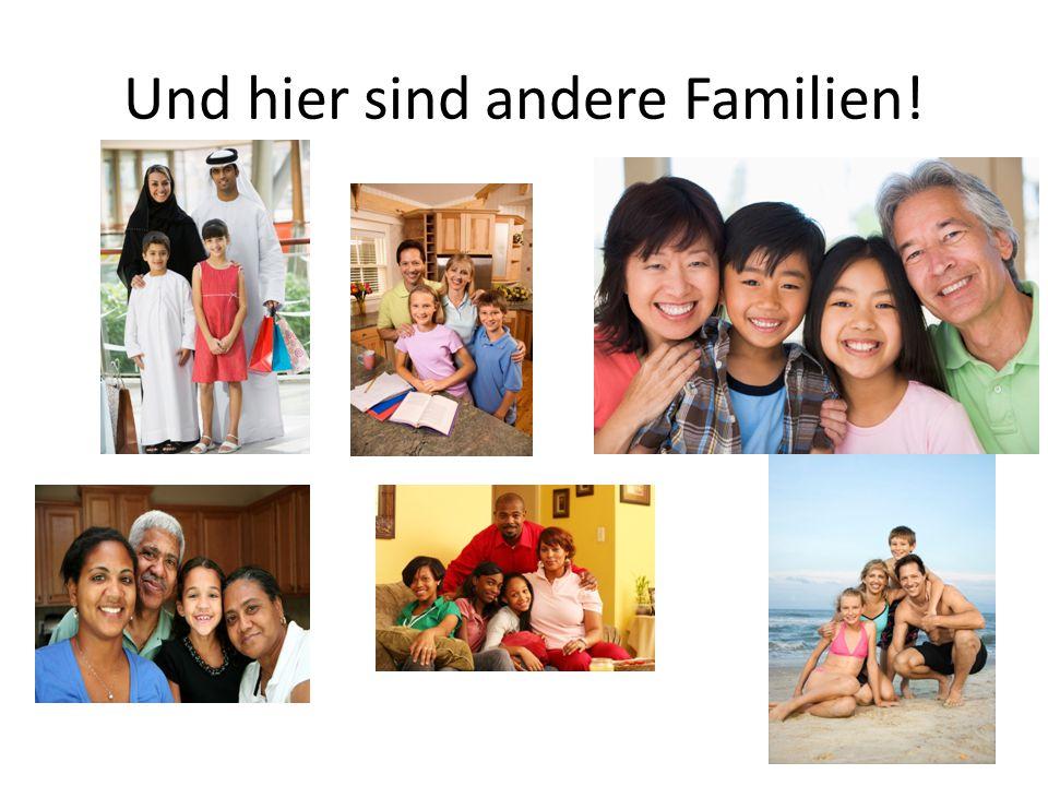 Und hier sind andere Familien!