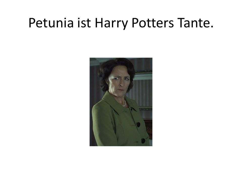 Petunia ist Harry Potters Tante.