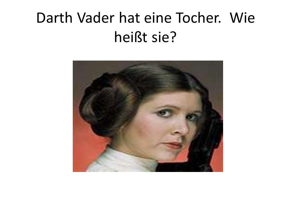 Darth Vader hat eine Tocher. Wie heißt sie