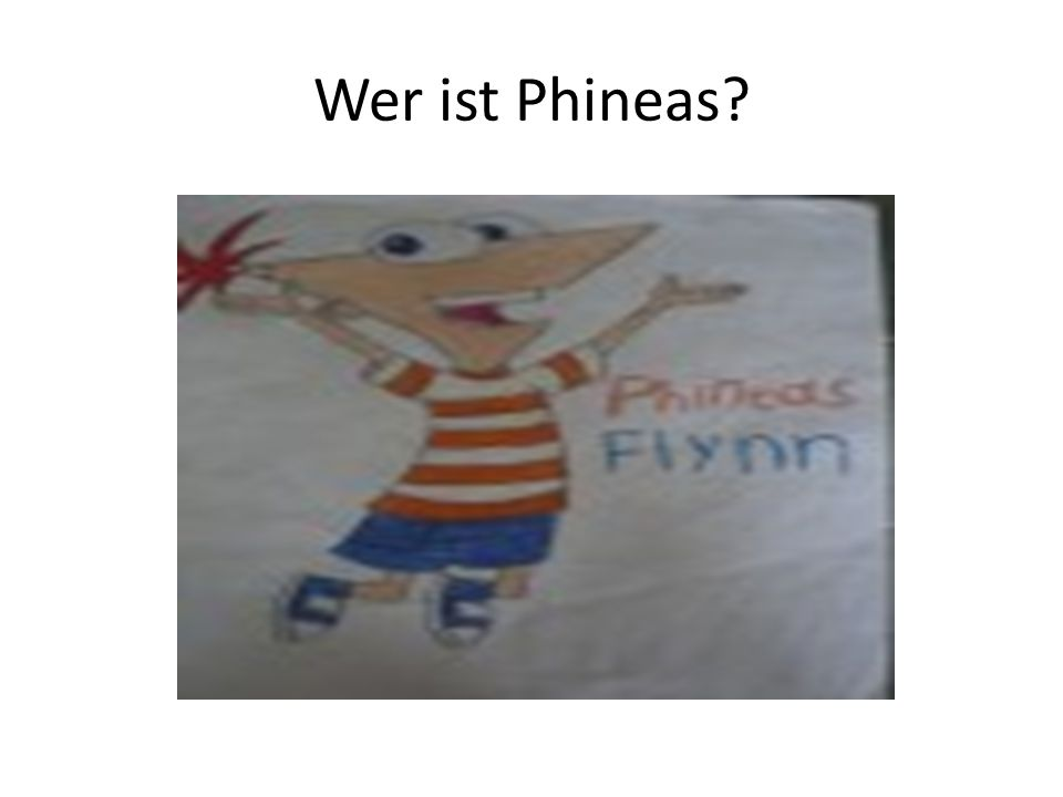 Wer ist Phineas