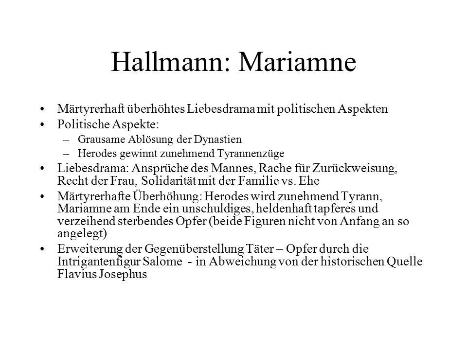 Hallmann: Mariamne Märtyrerhaft überhöhtes Liebesdrama mit politischen Aspekten. Politische Aspekte: