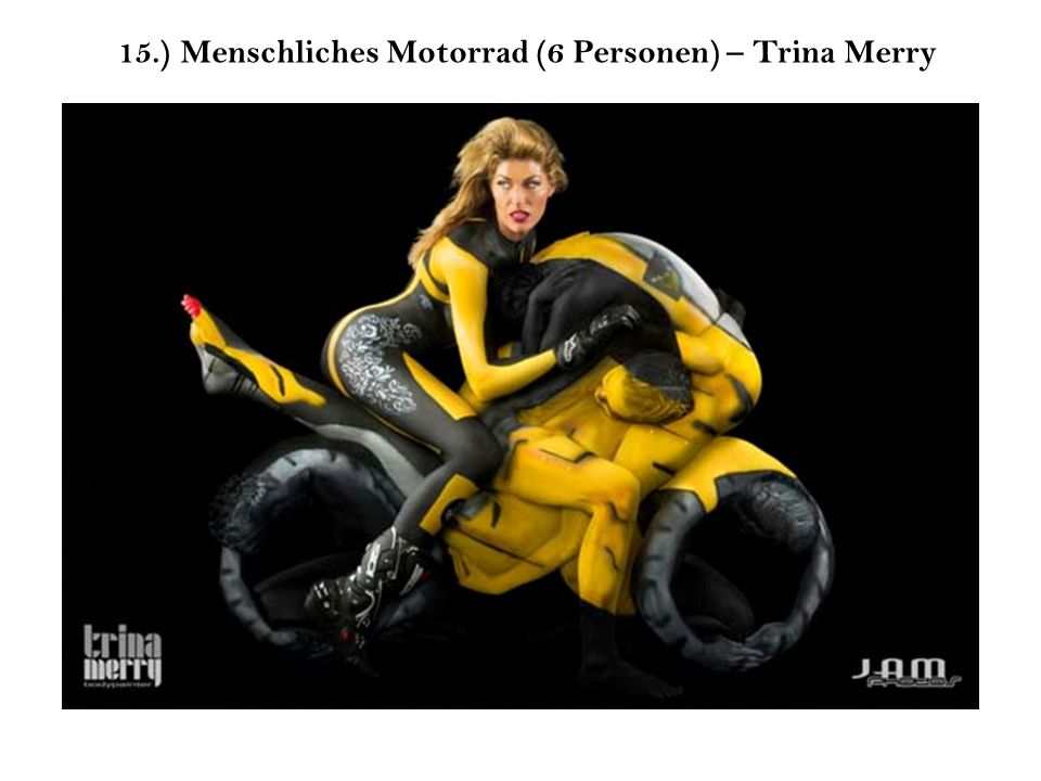 15.) Menschliches Motorrad (6 Personen) – Trina Merry