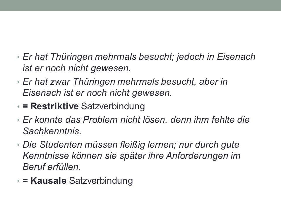Er hat Thüringen mehrmals besucht; jedoch in Eisenach ist er noch nicht gewesen.