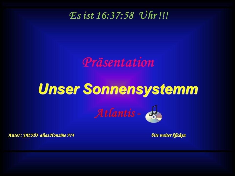 Präsentation Unser Sonnensystemm Atlantis - Es ist 10:58:14 Uhr !!!