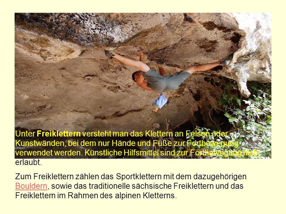 Unter Freiklettern versteht man das Klettern an Felsen oder Kunstwänden, bei dem nur Hände und Füße zur Fortbewegung verwendet werden. Künstliche Hilfsmittel sind zur Fortbewegung nicht erlaubt.