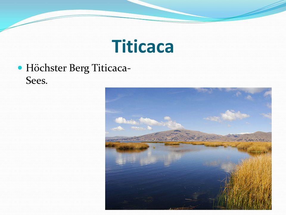 Titicaca Höchster Berg Titicaca-Sees.