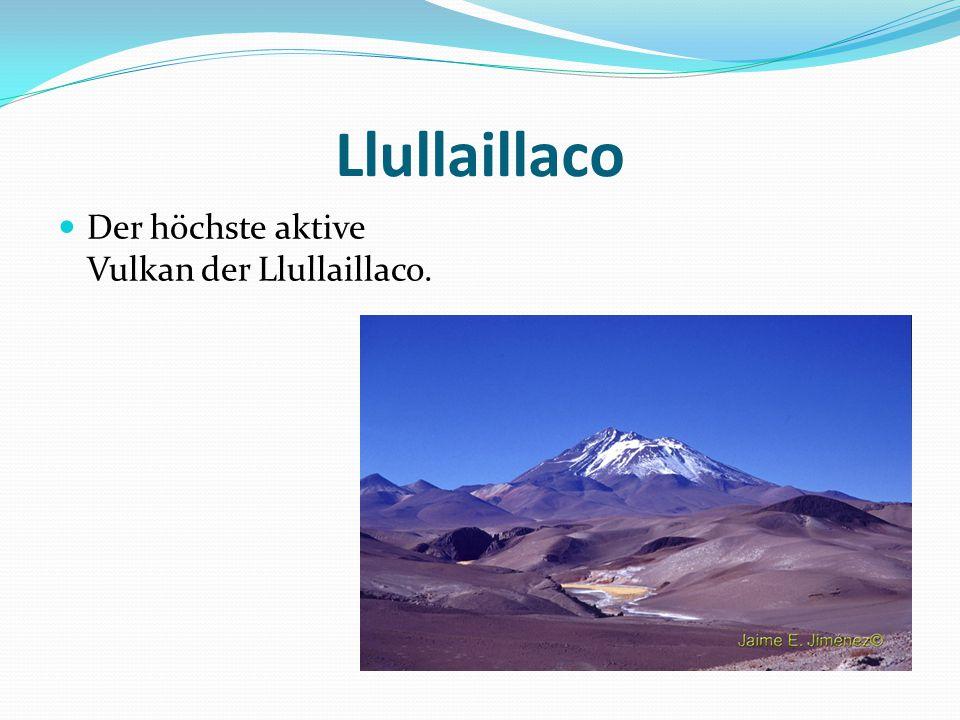Llullaillaco Der höchste aktive Vulkan der Llullaillaco.