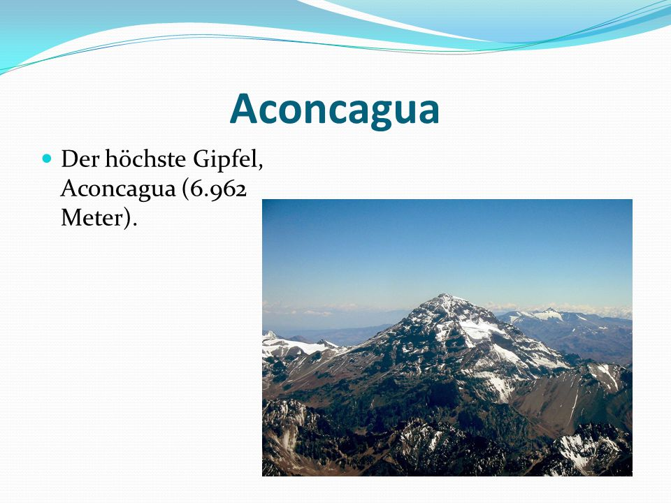 Aconcagua Der höchste Gipfel, Aconcagua (6.962 Meter).
