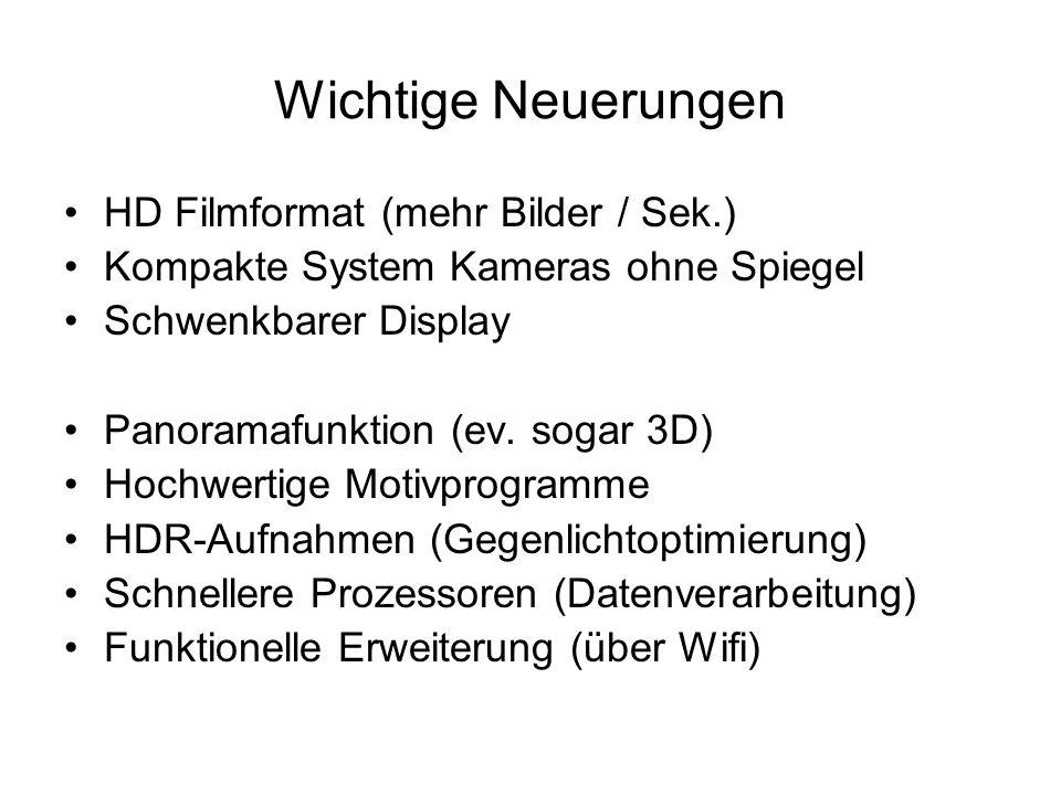 Wichtige Neuerungen HD Filmformat (mehr Bilder / Sek.)