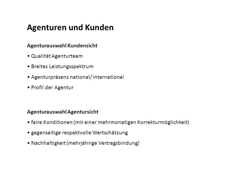 Agenturen und Kunden Agenturauswahl Kundensicht • Qualität Agenturteam