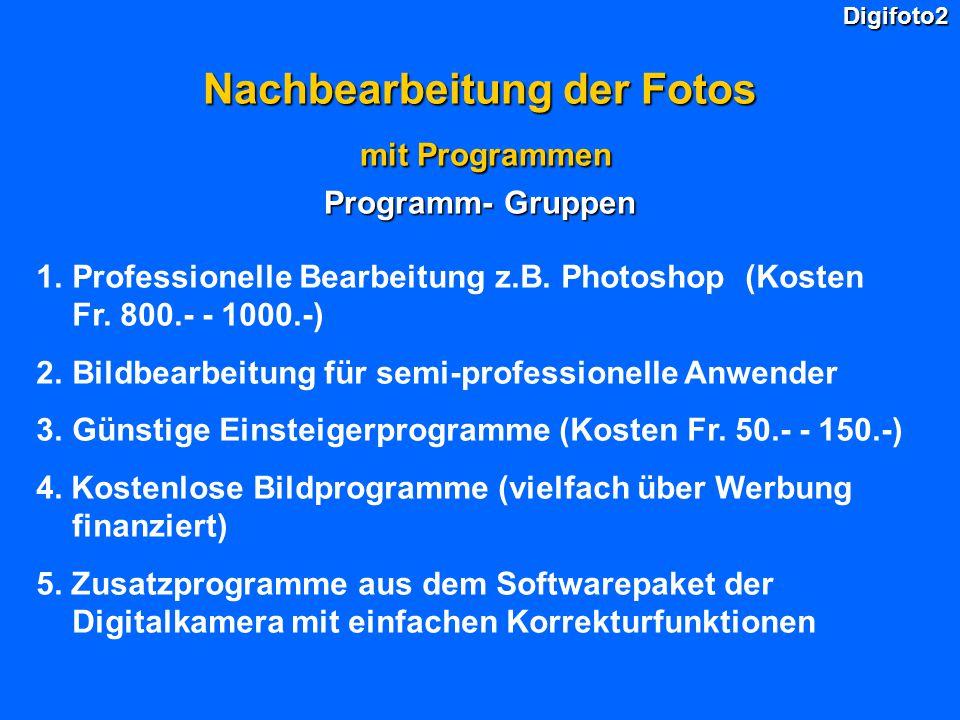 Nachbearbeitung der Fotos mit Programmen Programm- Gruppen