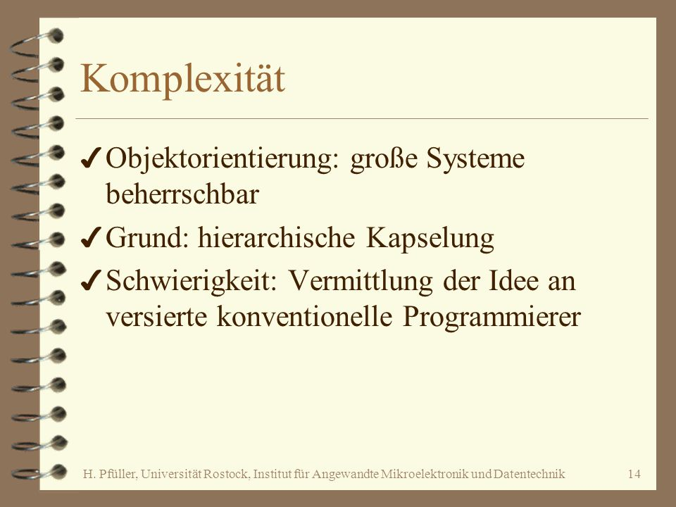 Komplexität Objektorientierung: große Systeme beherrschbar