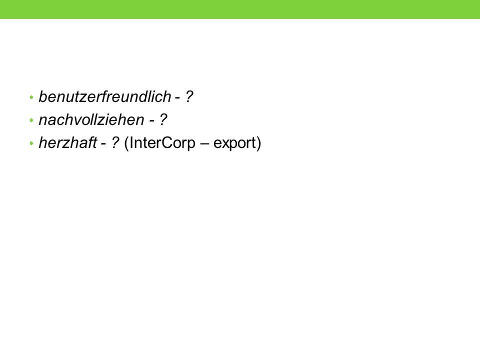 benutzerfreundlich - nachvollziehen - herzhaft - (InterCorp – export)
