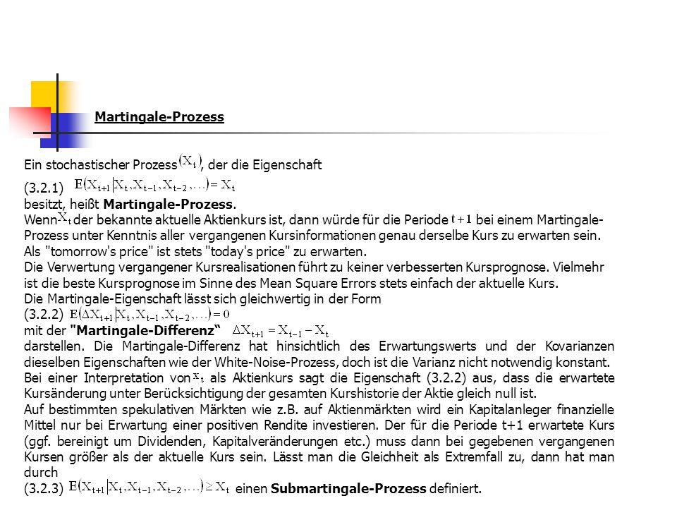 Martingale-Prozess Ein stochastischer Prozess , der die Eigenschaft. (3.2.1) besitzt, heißt Martingale-Prozess.