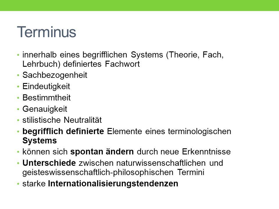 Terminus innerhalb eines begrifflichen Systems (Theorie, Fach, Lehrbuch) definiertes Fachwort. Sachbezogenheit.