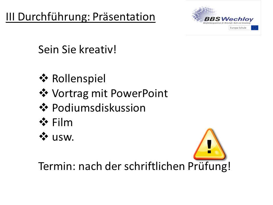III Durchführung: Präsentation