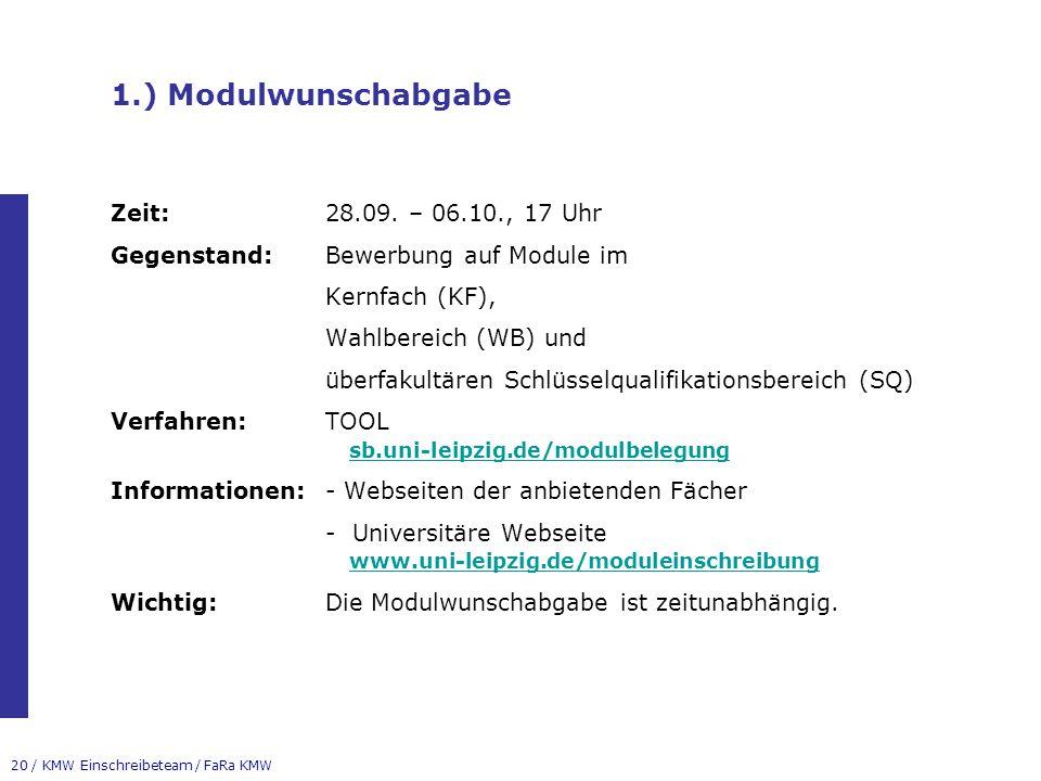 1.) Modulwunschabgabe Zeit: 28.09. – 06.10., 17 Uhr