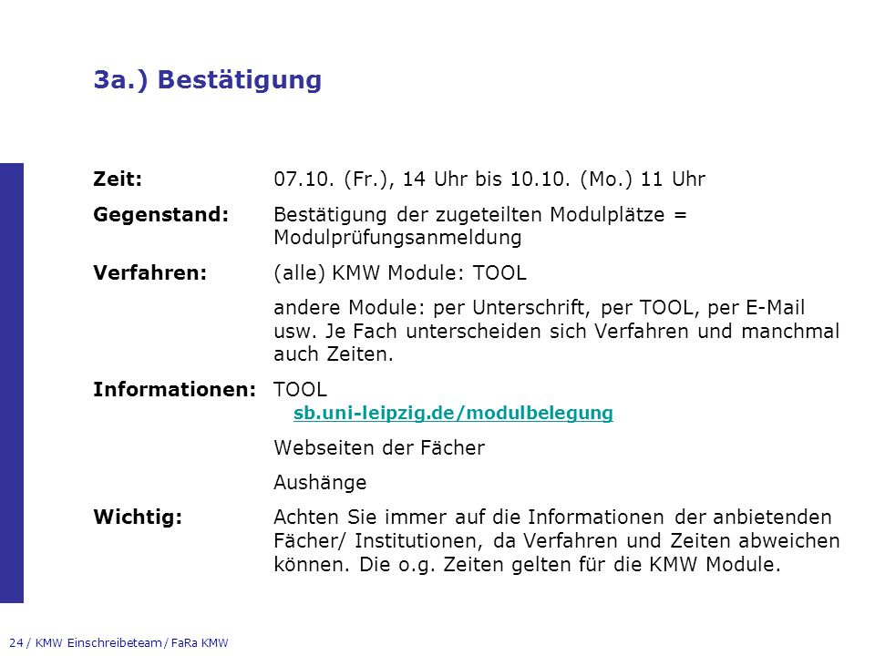 3a.) Bestätigung Zeit: 07.10. (Fr.), 14 Uhr bis 10.10. (Mo.) 11 Uhr