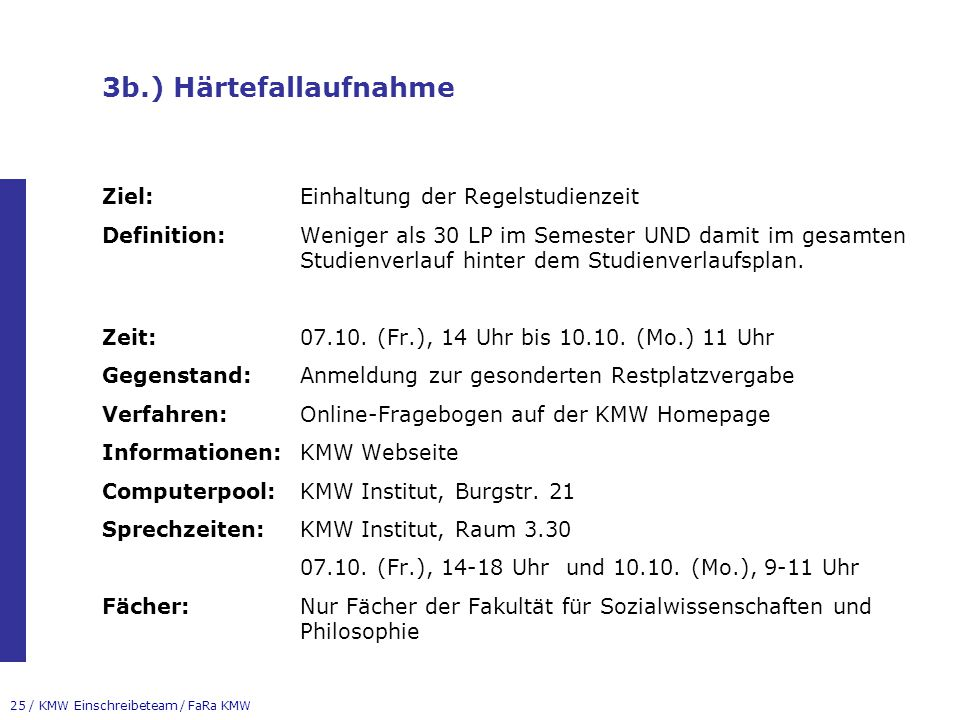 3b.) Härtefallaufnahme Ziel: Einhaltung der Regelstudienzeit