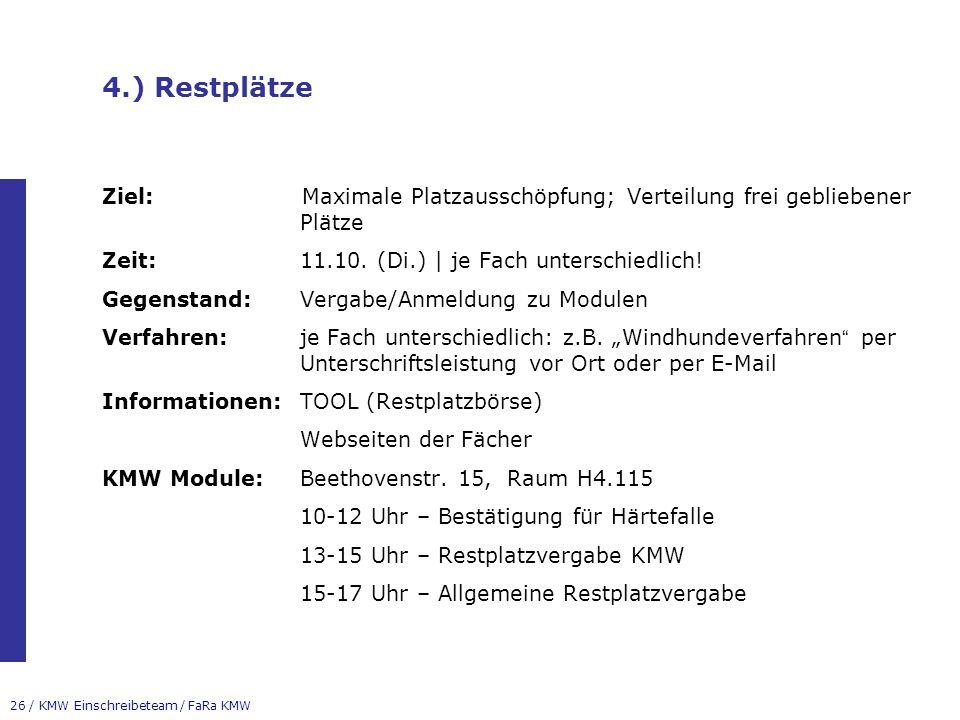 4.) Restplätze Ziel: Maximale Platzausschöpfung; Verteilung frei gebliebener Plätze. Zeit: 11.10. (Di.) | je Fach unterschiedlich!